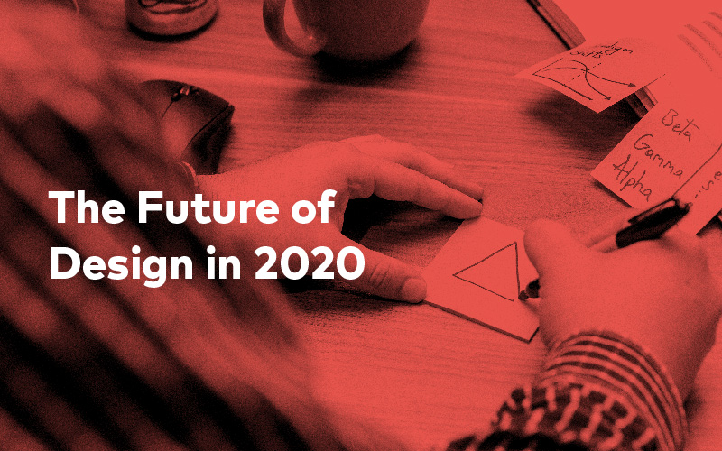 The Future of Design in 2020